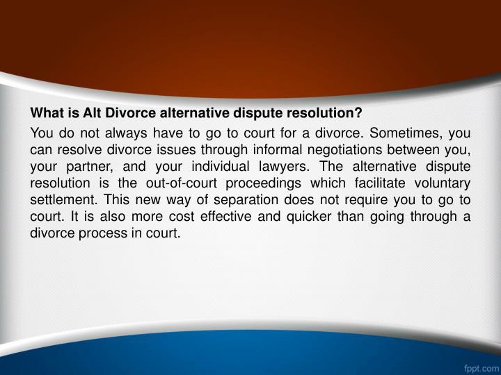 What is Alt Divorce alternative dispute resolution?