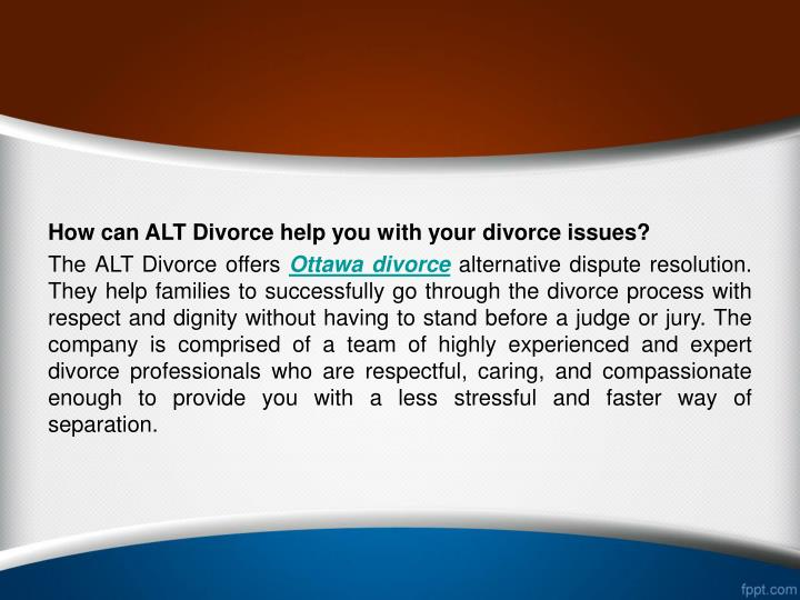 How can ALT Divorce help you with your divorce issues?
