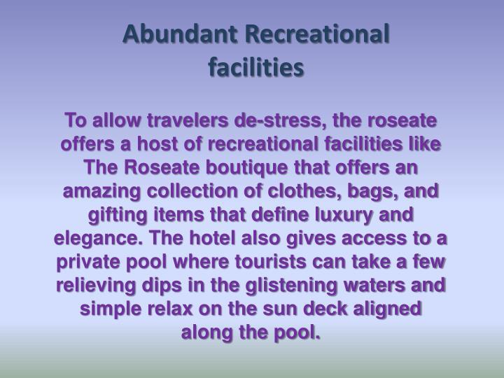 Abundant Recreational facilities