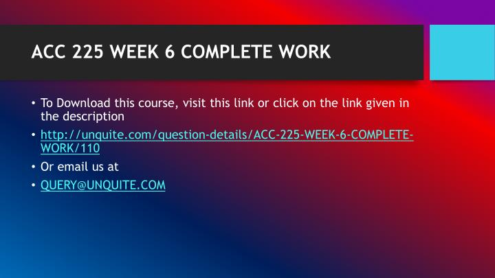 Acc 225 week 6 complete work1