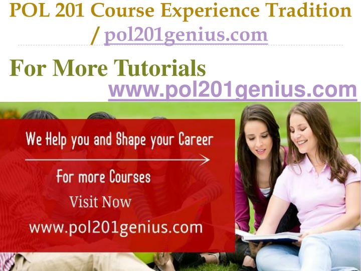 Pol 201 course experience tradition pol201genius com