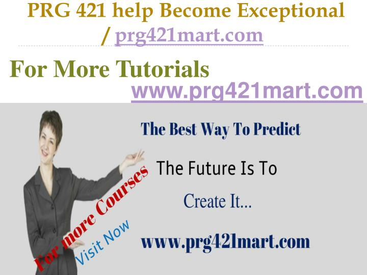 PRG 421 help Become Exceptional