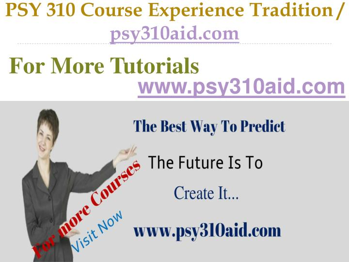 Psy 310 course experience tradition psy310aid com