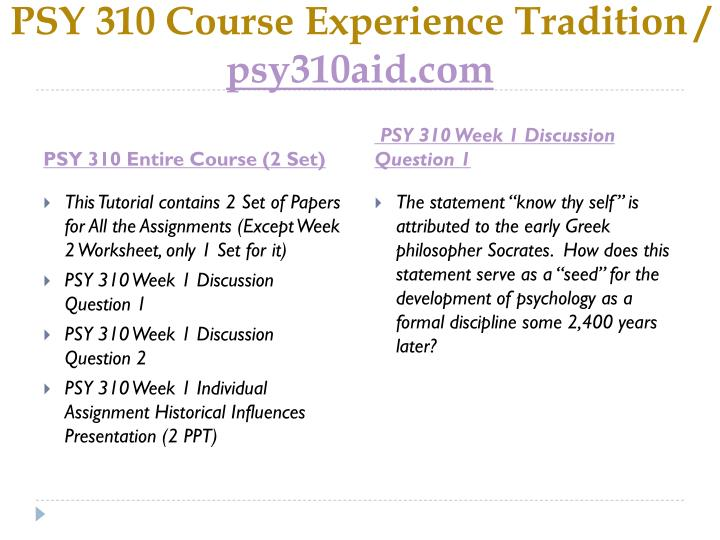 Psy 310 course experience tradition psy310aid com1