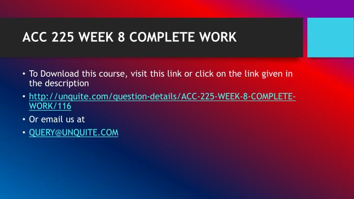 Acc 225 week 8 complete work1