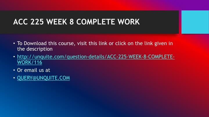ACC 225 WEEK 8 COMPLETE WORK