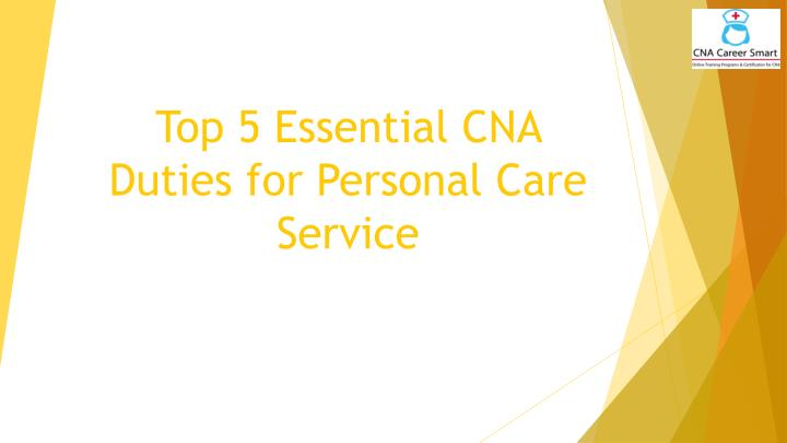 Top 5 essential cna duties for personal care service