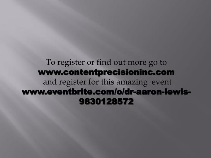 To register or find out more go to