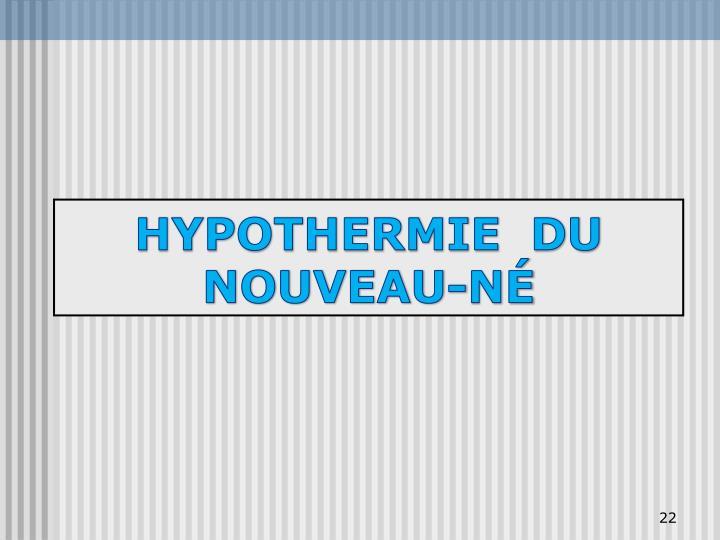 HYPOTHERMIE  DU NOUVEAU-NÉ
