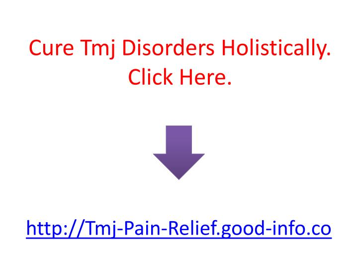 Cure Tmj Disorders Holistically.