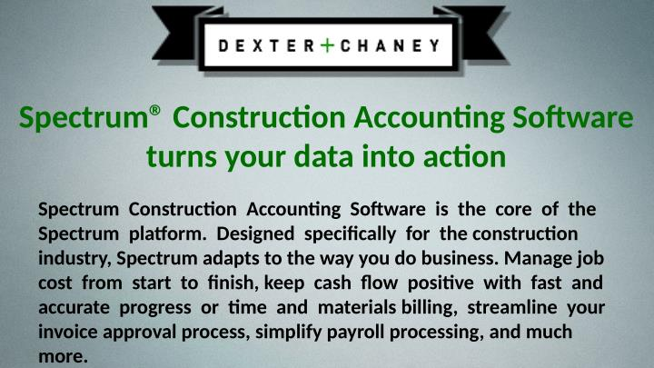 Spectrum® Construction Accounting Software