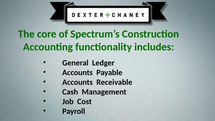 The core of Spectrum's Construction