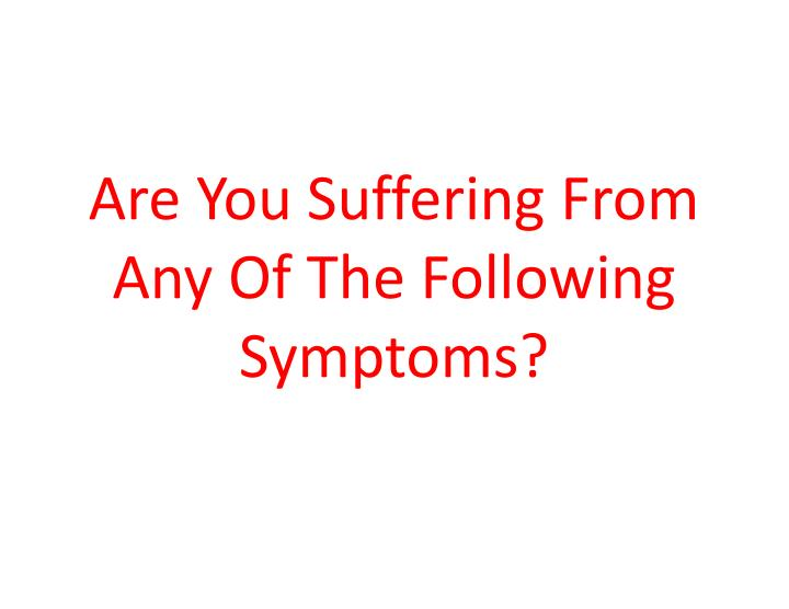 Are You Suffering From