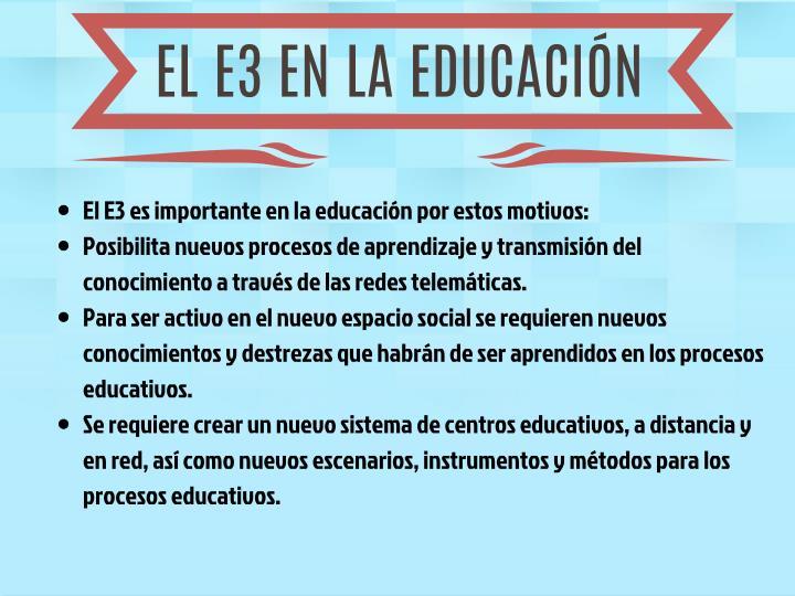 EL E3 EN LA EDUCACIÓN