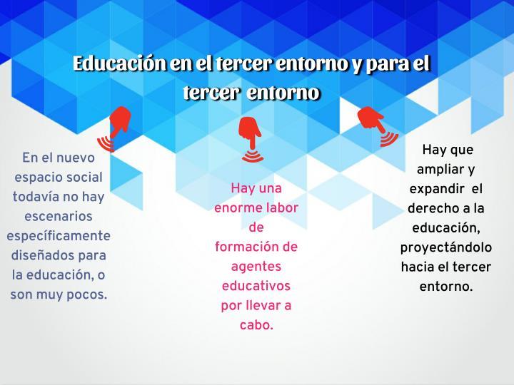 Educación en el tercer entorno y para el