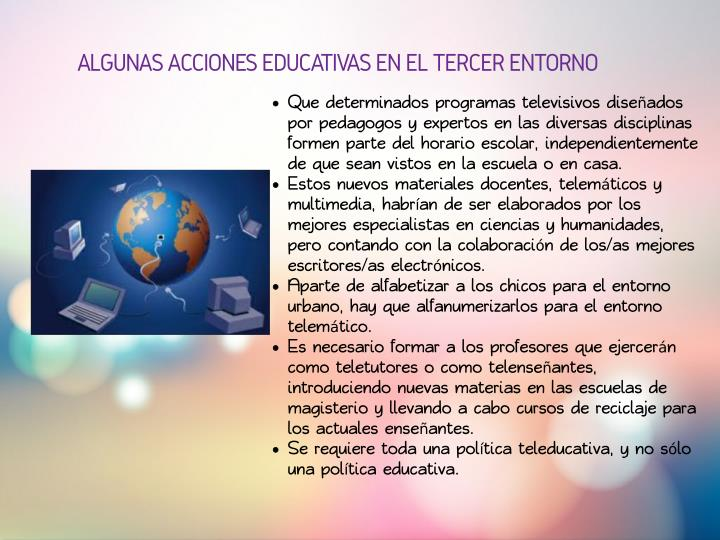ALGUNAS ACCIONES EDUCATIVAS EN EL TERCER ENTORNO