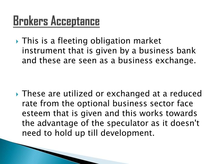 Brokers Acceptance