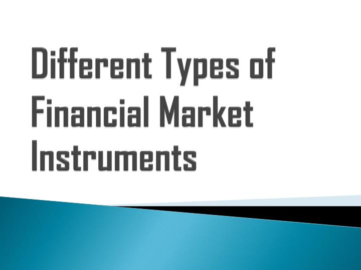 Different Types of Financial Market Instruments