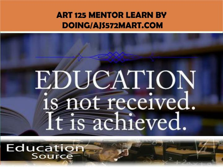 ART 125 MENTOR Learn by