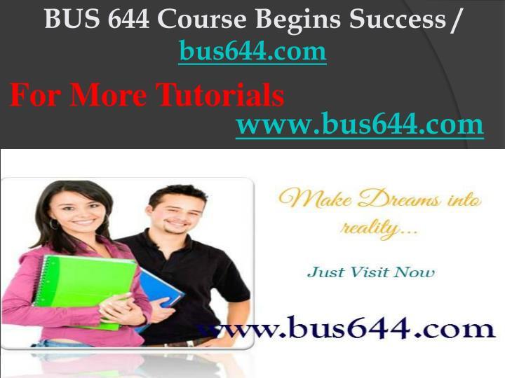 BUS 644 Course Begins Success /