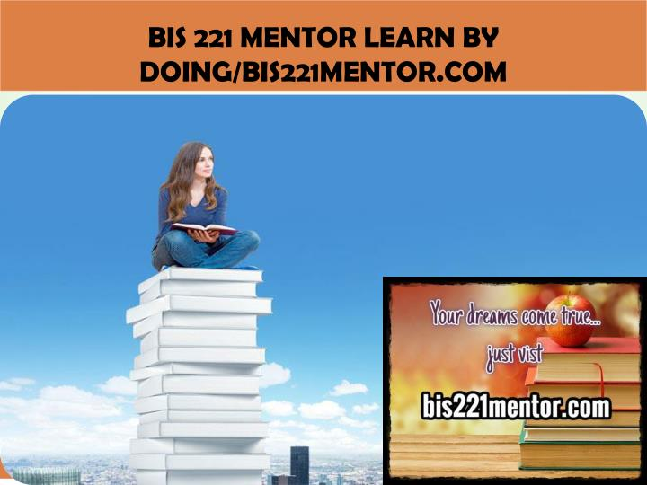 Bis 221 mentor learn by doing bis221mentor com