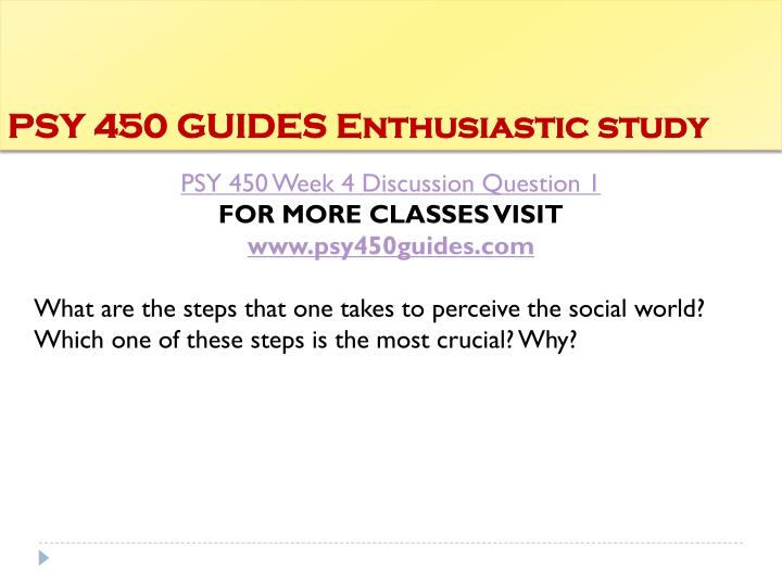 PSY 450 GUIDES Enthusiastic study