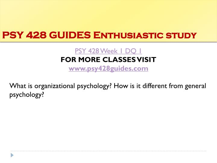 Psy 428 guides enthusiastic study1