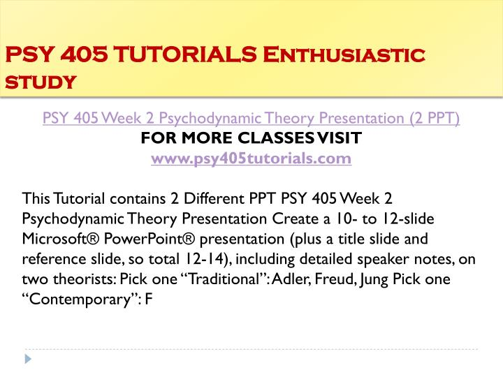 PSY 405 TUTORIALS Enthusiastic study