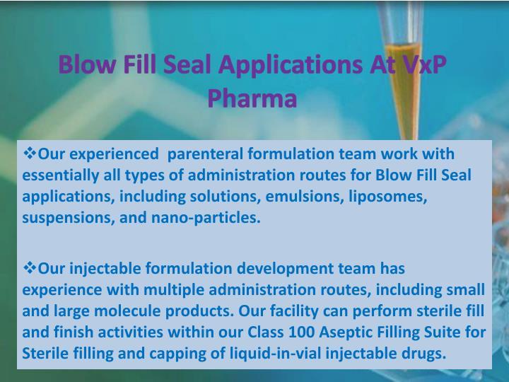 Blow Fill Seal Applications At VxP Pharma