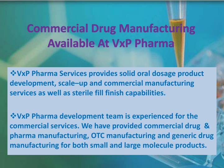 Commercial Drug Manufacturing Available At VxP Pharma