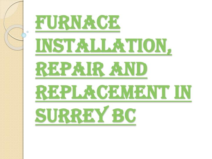 Furnace Installation, Repair and Replacement in Surrey BC