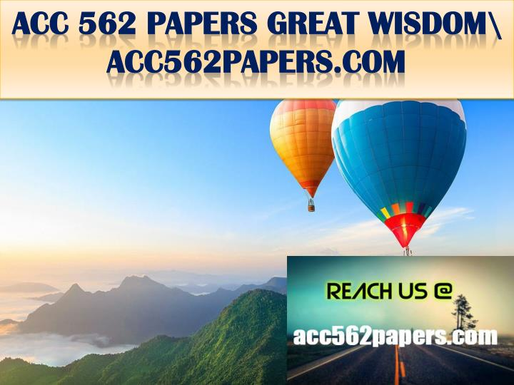 ACC 562 PAPERS GREAT WISDOM\