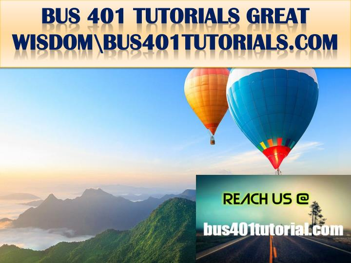 Bus 401 tutorials great wisdom bus401tutorials com