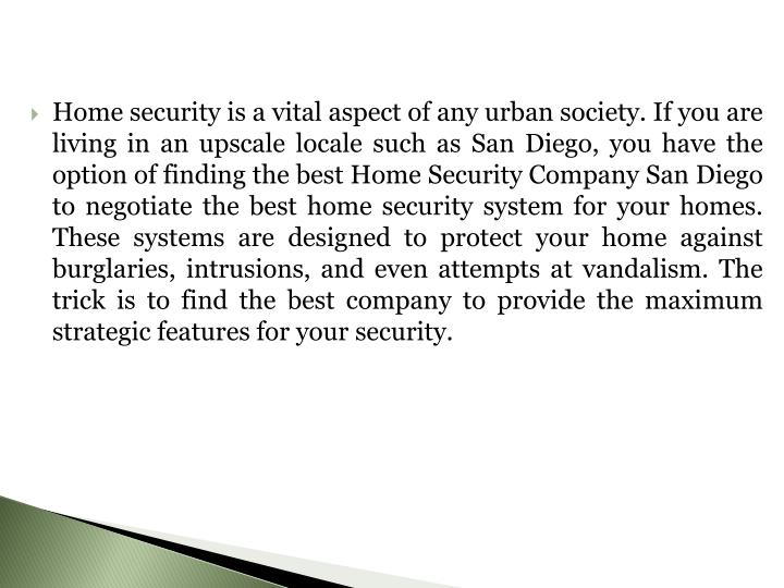 Home security is a vital aspect of any urban society. If you are living in an upscale locale such as...