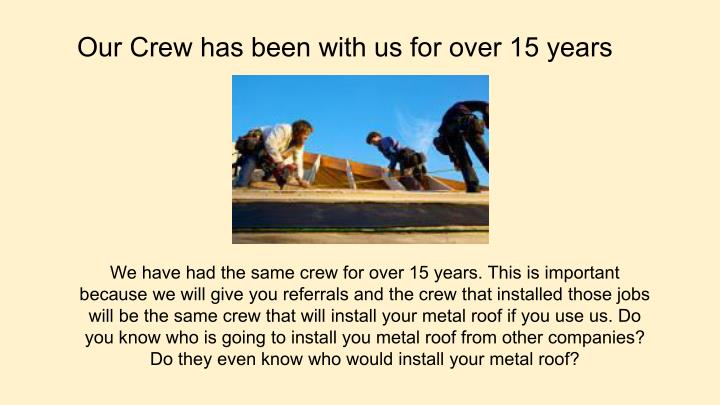 Our Crew has been with us for over 15 years