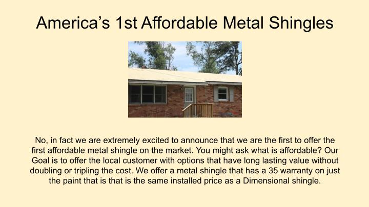 America's 1st Affordable Metal Shingles