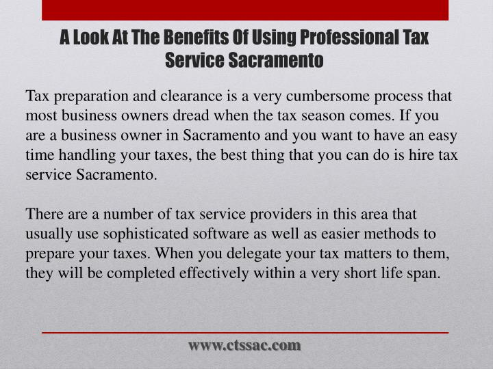 Tax preparation and clearance is a very cumbersome process that most business owners dread when the tax season comes. If you are a business owner in Sacramento and you want to have an easy time handling your taxes, the best thing that you can do is hire tax service Sacramento.
