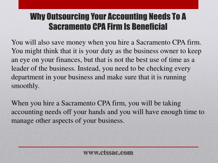 You will also save money when you hire a Sacramento CPA firm. You might think that it is your duty as the business owner to keep an eye on your finances, but that is not the best use of time as a leader of the business. Instead, you need to be checking every department in your business and make sure that it is running smoothly.
