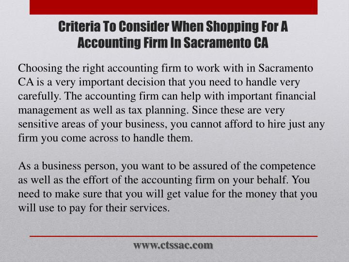 Choosing the right accounting firm to work with in Sacramento CA is a very important decision that you need to handle very carefully. The accounting firm can help with important financial management as well as tax planning. Since these are very sensitive areas of your business, you cannot afford to hire just any firm you come across to handle them.