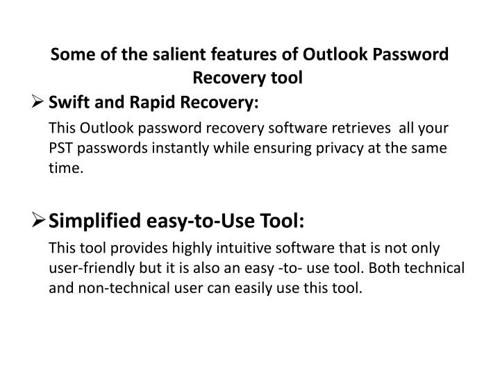 Some of the salient features of Outlook Password Recovery tool