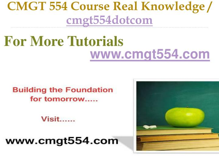 CMGT 554 Course Real Knowledge /