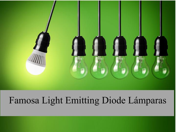 Famosa Light Emitting Diode Lámparas