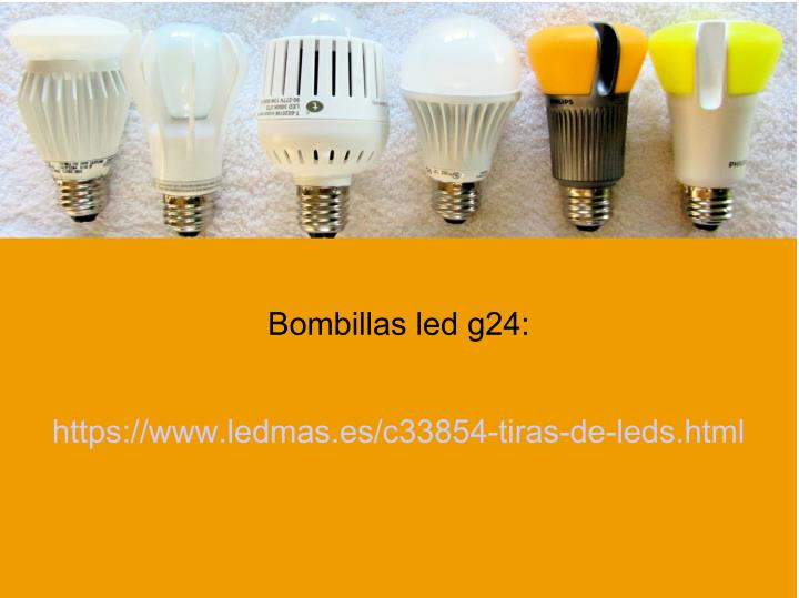Bombillas led g24: