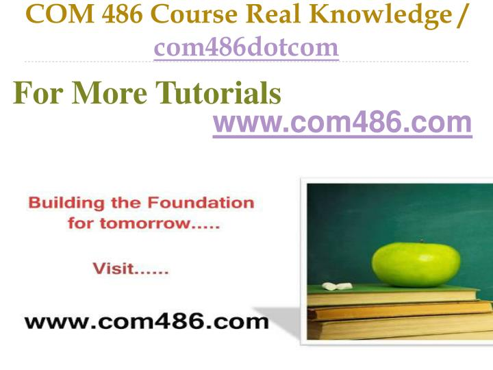 Com 486 course real knowledge com486dotcom