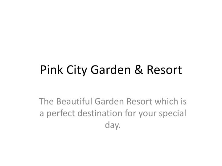 Pink city garden resort