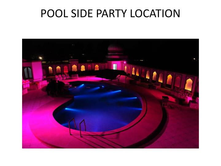 Pool side party location