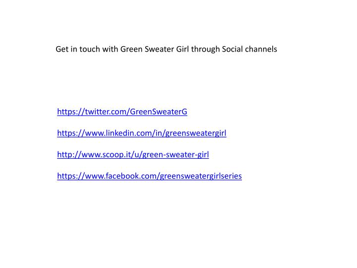 Get in touch with Green Sweater Girl through Social channels