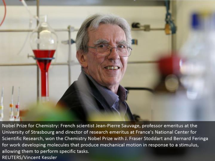 Nobel Prize for Chemistry: French researcher Jean-Pierre Sauvage, educator emeritus at the University of Strasbourg and chief of research emeritus at France's National Center for Scientific Research, won the Chemistry Nobel Prize with J. Fraser Stoddart and Bernard Feringa for work creating atoms that deliver mechanical movement because of a jolt, permitting them to perform particular undertakings. REUTERS/Vincent Kessler