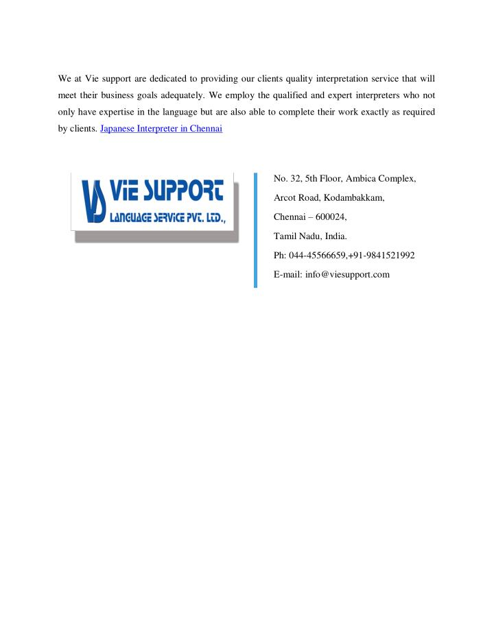 We at Vie support are dedicated to providing our clients quality interpretation service that will