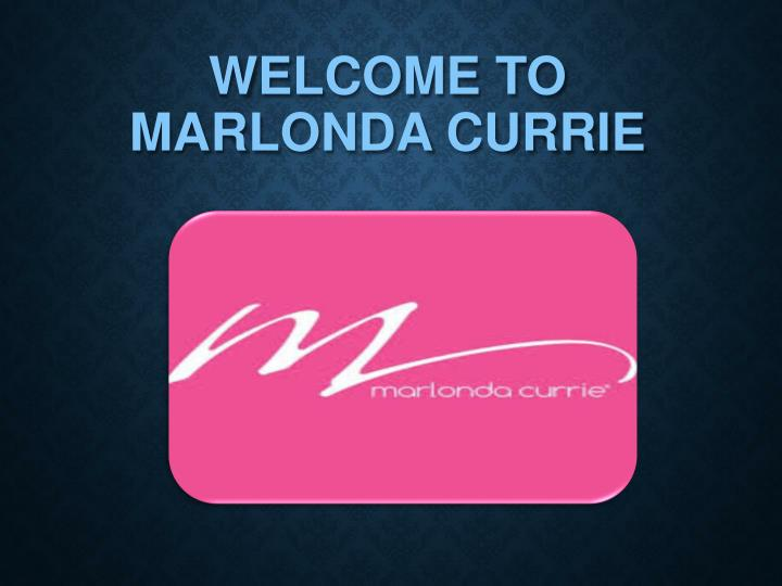 WELCOME TO MARLONDA CURRIE